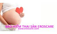 Bảo hiểm chăm sóc sức khỏe Eroscare kèm thai sản