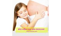 Bảo Hiểm Eroscare Kèm Thai Sản