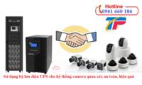 Sử dụng bộ lưu điện UPS cho camera để tránh nguy hiểm, rủi ro