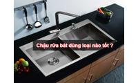 Chậu rửa bát nên chọn hãng nào chất lượng tốt