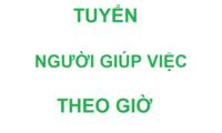 Cần tìm người giúp việc theo giờ ở Nguyễn Khánh Toàn